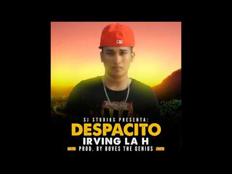 Irving La H - Despacito (Prod. by Boves The Genius)