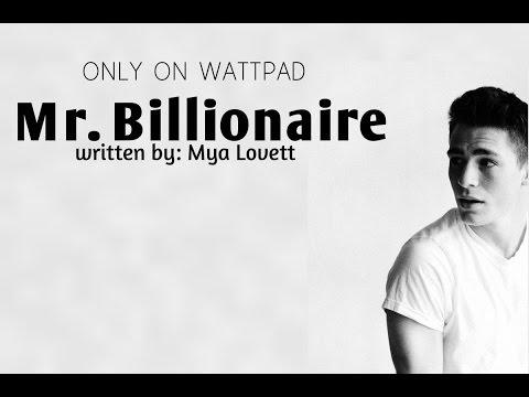 Mr Billionaire - Mya Lovett IIOnly On WattpadII