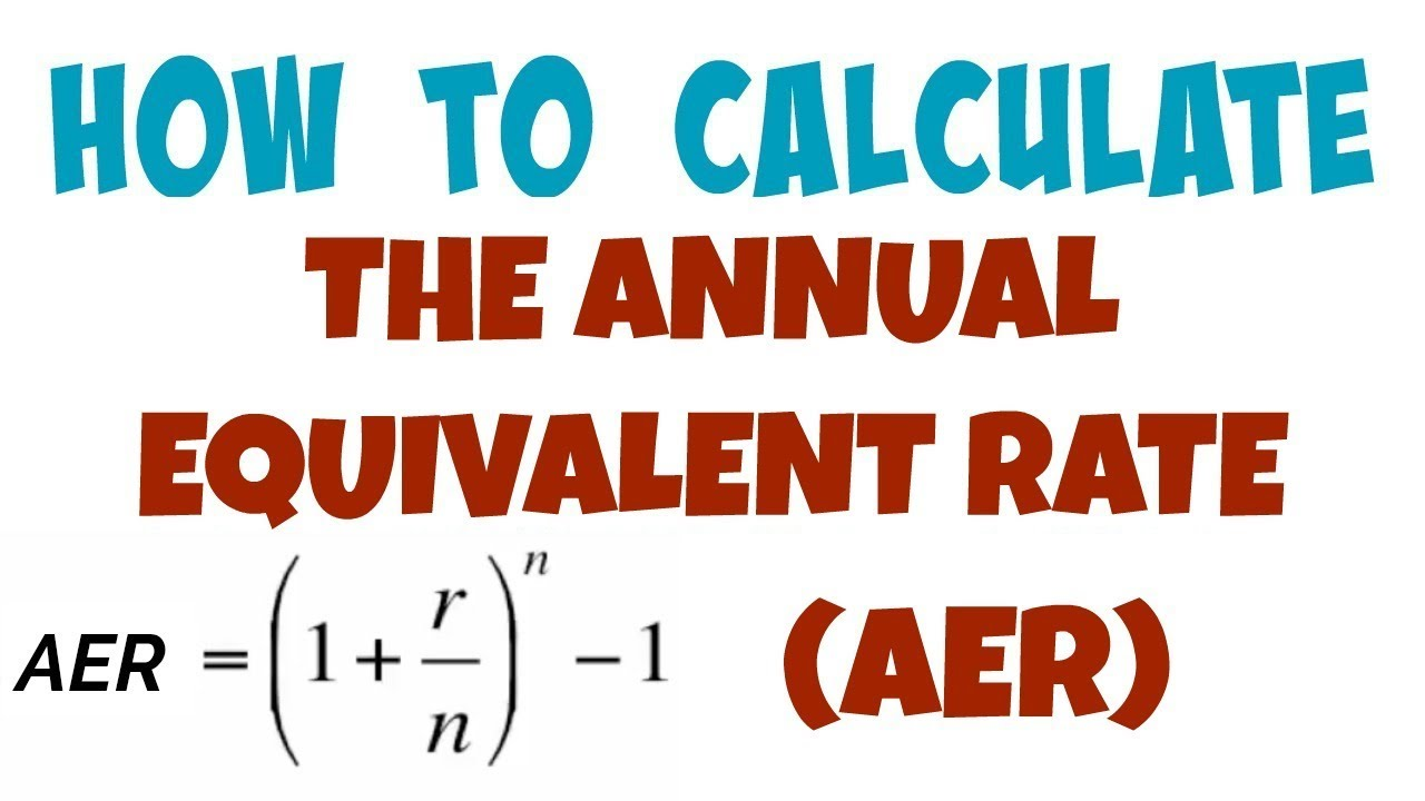 017  how to calculate the annual equivalent rate  aer