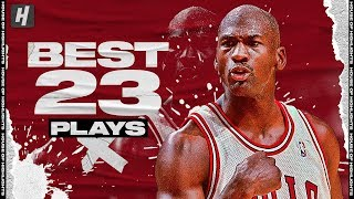Michael Jordan's BEST 23 Plays Proving He Was Like No Player We've Ever Seen Before or After!