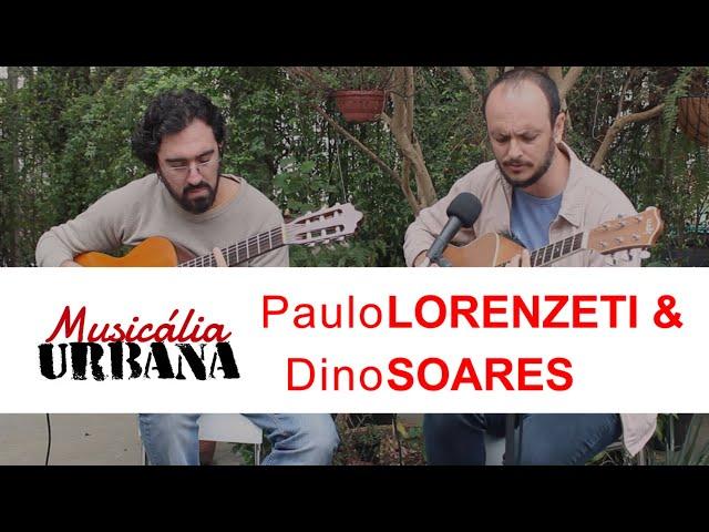 Paulo Lorenzeti e Dino Soares - Essa Aqui | Musicália Urbana