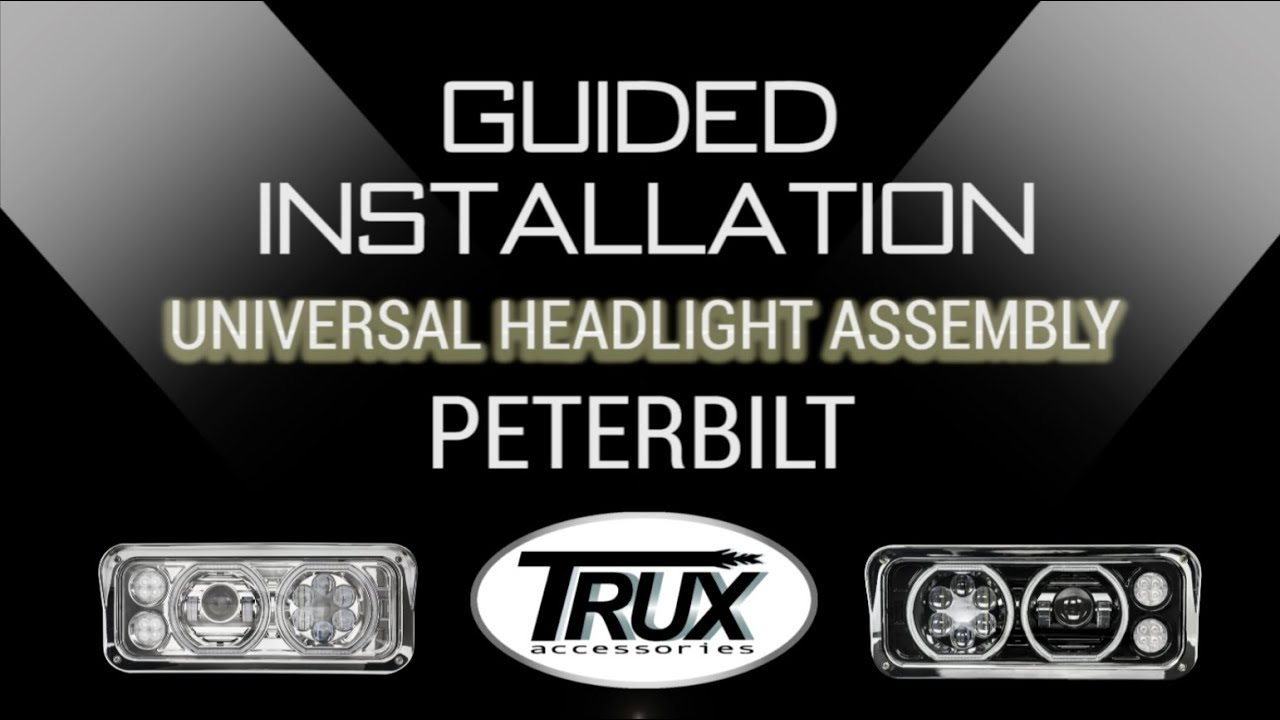 trux's universal headlight assembly - guided installation for peterbilt