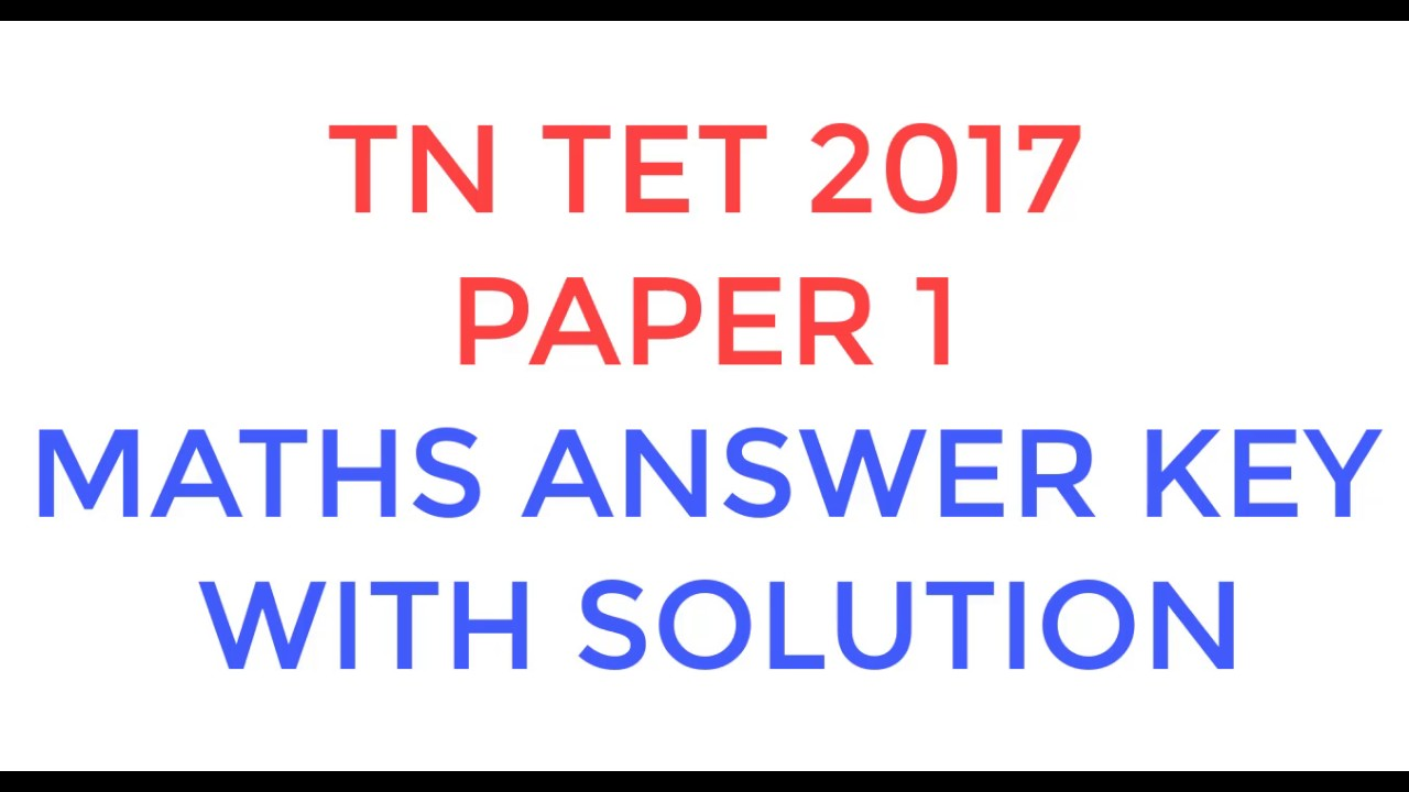 TN TET 2017 Paper 1 Maths Answer key detailed Solution - YouTube