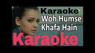 Wo Humse Khafa Hain Karaoke - Tumsa Nahi Dekha ( 2004 ) Udit Narayan & Shreya Ghoshal