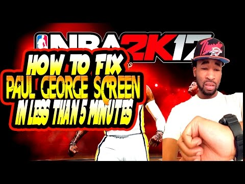 NBA 2k17 | How To Fix Loading Screen | Tutorial | Fix Paul George  Screen In Less Than 5 Minutes