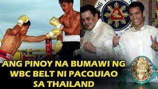Siya Ang GUMANTI at BUMAWI ng BELT ni MANNY PACQUIAO nang ma TKO si Pacman sa Thailand
