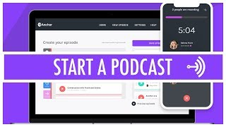 How to start a podcast with Anchor