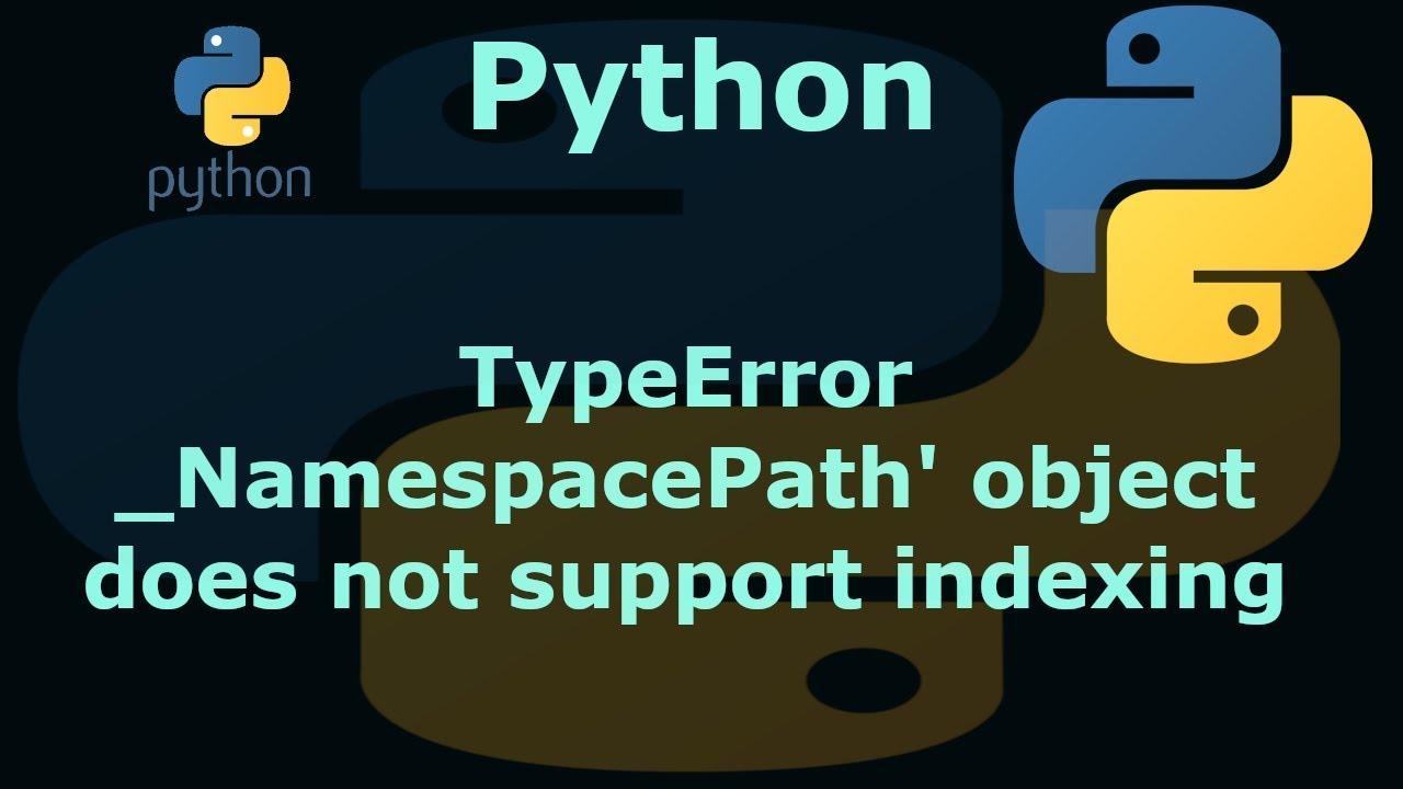 Python TypeError _NamespacePath&#