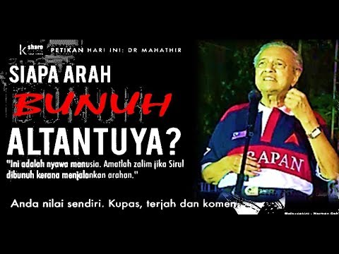 Tun Dr Mahathir Mohamad: Siapa Arah BUNUH Altantuya? Youtube