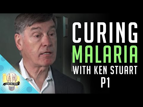Curing Malaria With Ken Stuart (Long Cut, pt. 1 of 2) - Starting Ideas Ep. 1