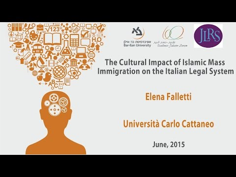 The Cultural Impact of Islamic Mass Immigration on the Italian Legal System - Elena Falletti