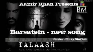 Barsatein   Talaash Movie 2012  New Song