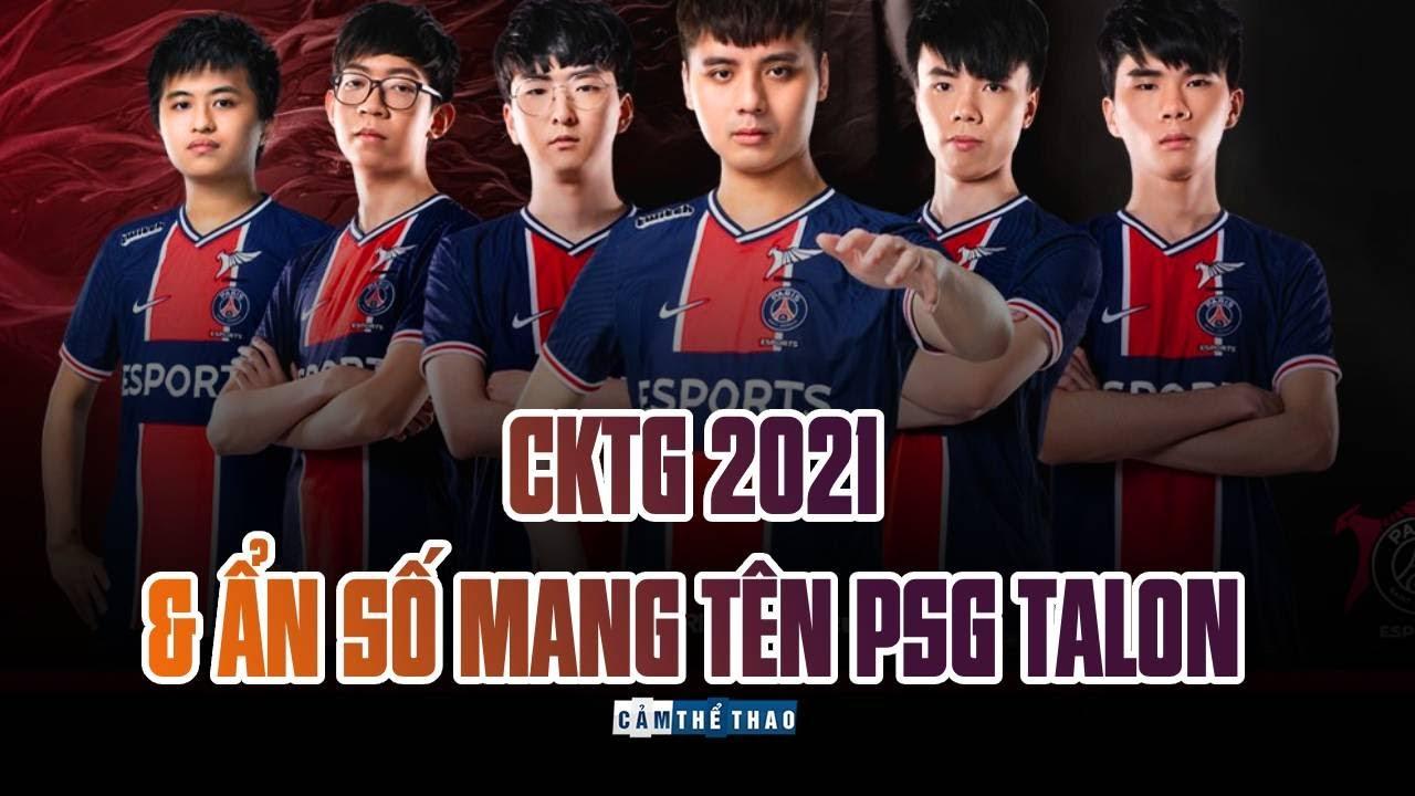 CKTG 2021 & ẨN SỐ MANG TÊN PSG TALON