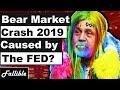 Was The 2019 Bear Market Crash Caused By The Federal Reserve?