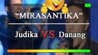 Wow!!! Mirasantika-DANANG VS JUDIKA #lihat kalau gak percaya