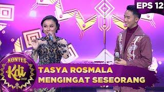 Berduet Dengan Rahman! Tasya Rosmala Mengingat Sesorang - Kontes KDI 2020