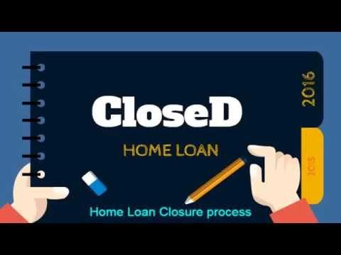 Home Loan closure process