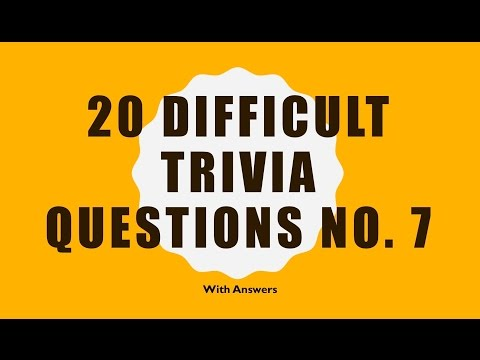 20 Difficult Trivia Questions No. 7  (General Knowledge)
