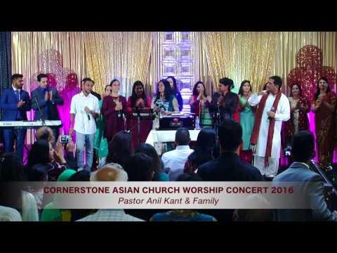 YESHU PAYA RE - Pastor Anil Kant & Family at Cornerstone Asian Church Worship Concert 2016