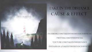 "Take In The Distance - ""Cause & Effect"" CaliberTV Premiere!"