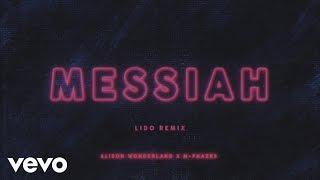 Alison Wonderland, M-Phazes - Messiah (Lido Remix)