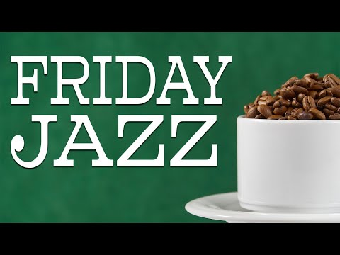 Friday JAZZ - Happy Autumn Background JAZZ Music to Finish Your Week on a Positive Note