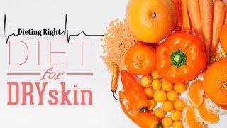 Diet for Dry Skin___