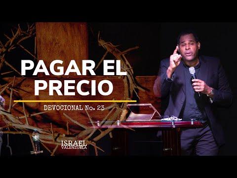 Devocionales 23 - Pastor Israel Valenzuela PAGAR EL PRECIO