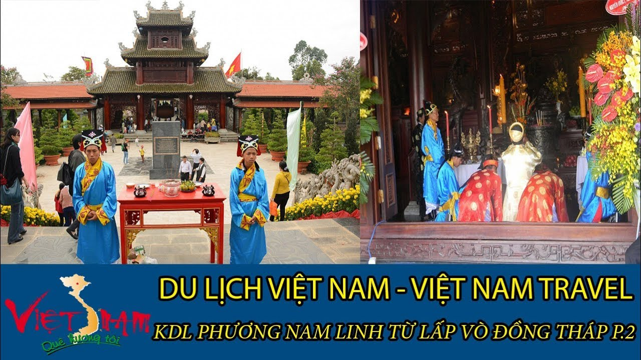 DU LỊCH VIỆT NAM - VIETNAM TRAVEL:KDL PHƯƠNG NAM LINH TỪ LẤP VÒ ĐỒNG THÁP P.2 TẬP 39