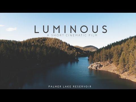 "| LUMINOUS | A Short Cinematic Film ""Palmer Lake Reservoir"""
