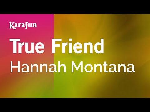 Karaoke True Friend  Hannah Montana *