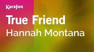 Karaoke True Friend - Hannah Montana *