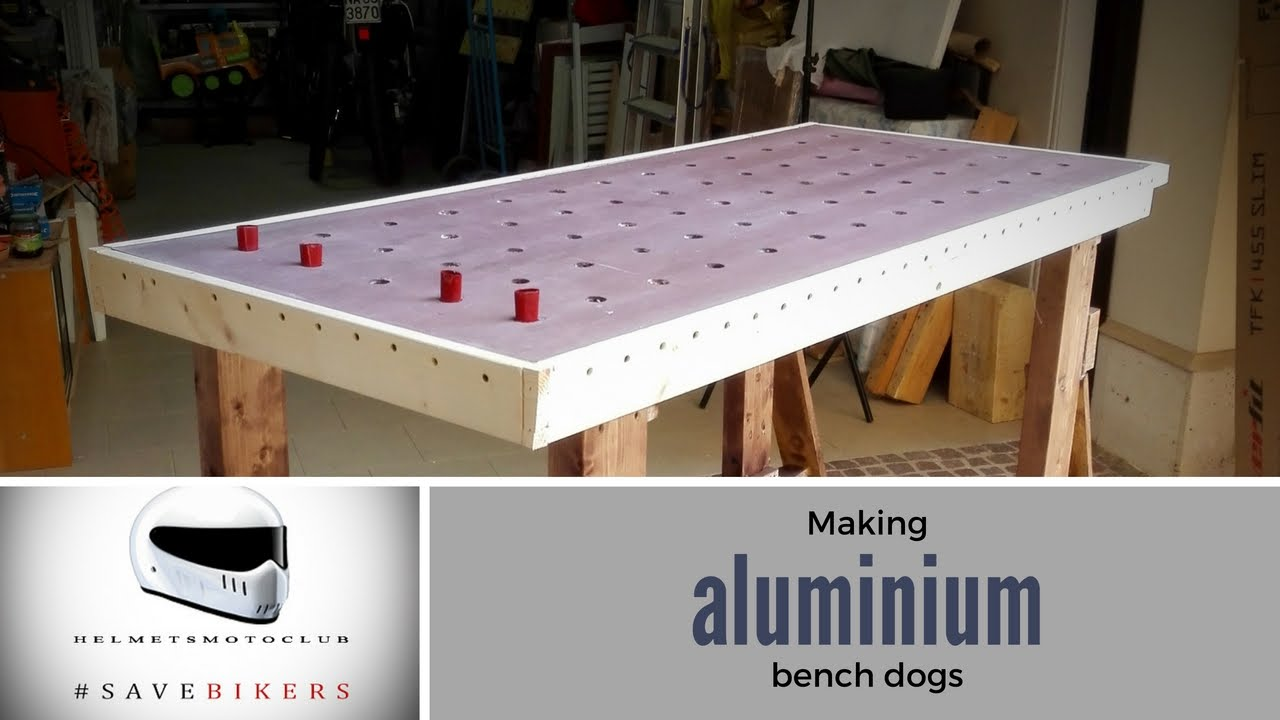 Making aluminium bench dogs youtube Bench dog