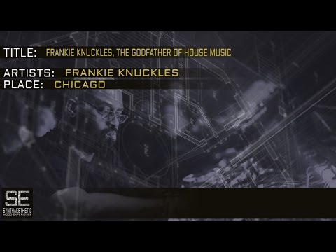 FRANKIE KNUCKLES - The Godfather Of House Music