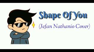 Shape Of You (Jefan Nathanio Cover)