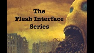 The Flesh Interface Series: A Proposed Explanation