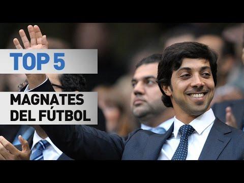 Top 5 magnates en el fútbol