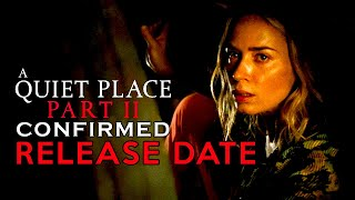 A Quiet Place Part 2 Confirmed Release Date