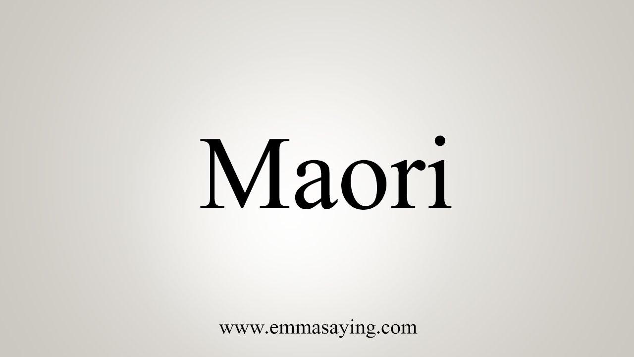 How To Say Maori