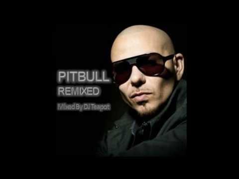 PITBULL  Remixed Mixed  DJ Teapot
