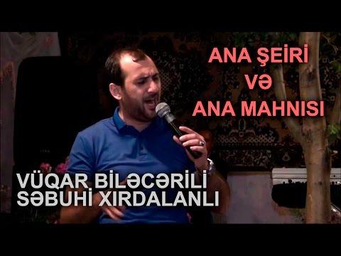 VÜQAR BİLƏCƏRİLİ VƏ SƏBUHİ XIRDALANLI - ANA 2016 Meyxana