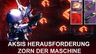Destiny: Zorn der Maschinen Raid / Aksis Herausforderung (Deutsch/German)