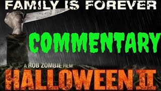 HALLOWEEN 2 Full Movie Commentary (Rob Zombie's H2)