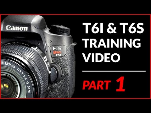 Canon T6i T6s 750d 760d Training Tutorial Part 1 Youtube