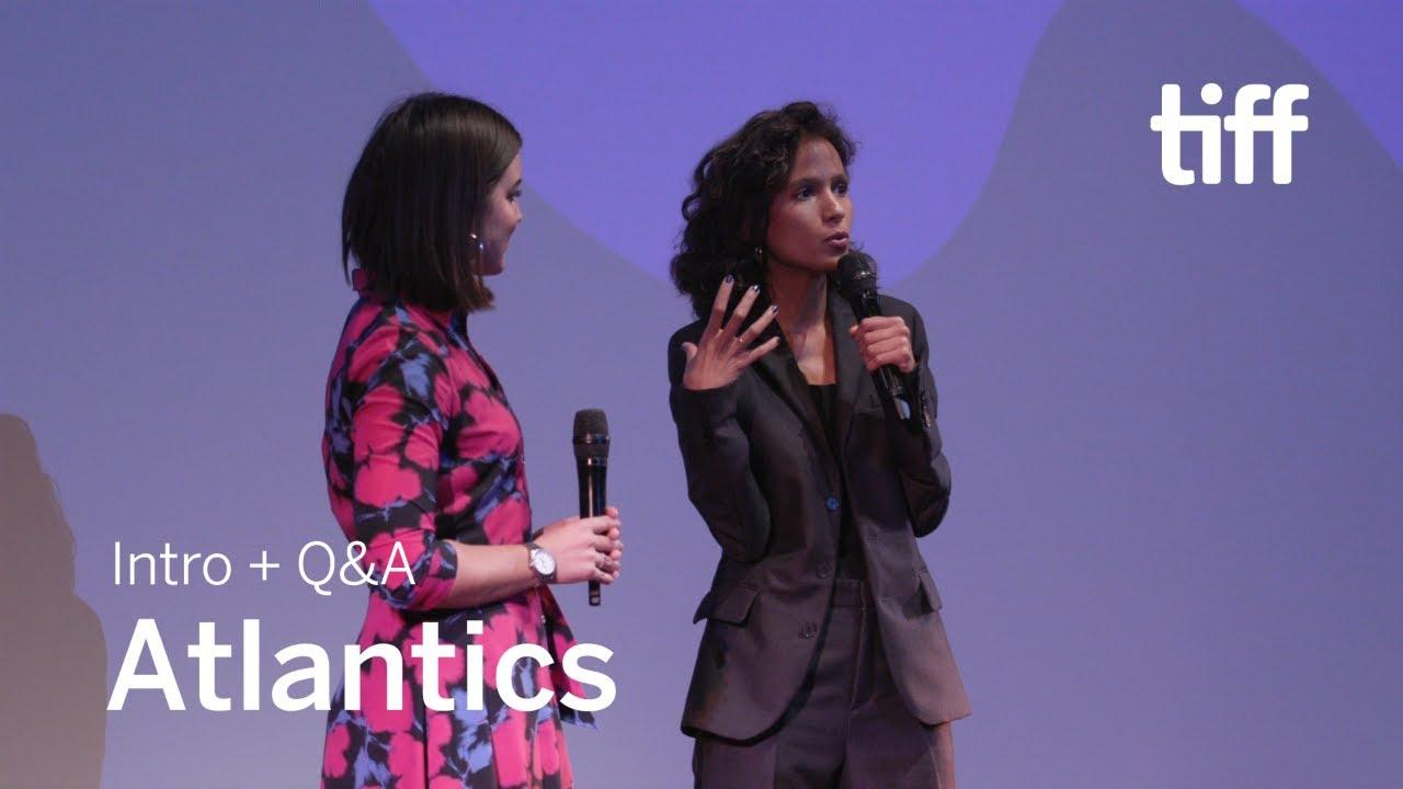 ATLANTICS Director Q&A | TIFF 2019