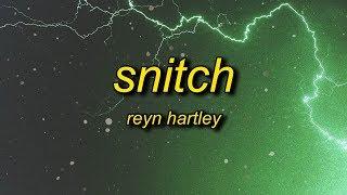 Reyn Hartley - Snitch (Lyrics)