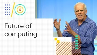 The future of computing: a conversation with John Hennessy (Google I/O '18)