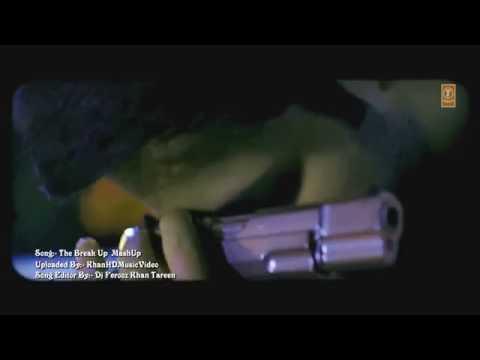 The Break Up MashUp 2014 Full Video Song...