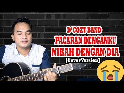 AWASSS NANGISS!!!| D'Cozt Band - Pacaran Denganku Nikah Dengan Dia [Cover Version]