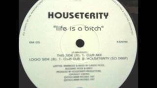 Houseterity - Life Is A Bitch (Club Mix)